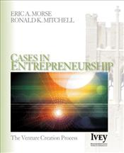 Cases in Entrepreneurship : The Venture Creation Process - Morse, Eric