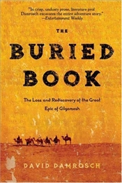 Buried Book : Loss and Rediscovery of the Great Epic of Gilgamesh - Damrosch, David