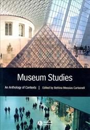 Museum Studies : An Anthology of Contexts - Carbonell, Bettina Messias