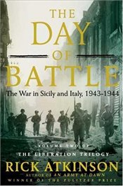 Day of Battle : The War in Sicily and Italy, 1943-1944  - Atkinson, Rick