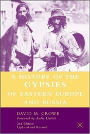 History of the Gypsies of Eastern Europe and Russia - Crowe, David