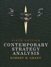 Contemporary Strategy Analysis 6e : Concepts, Techniques, Applications - Grant, Robert M.