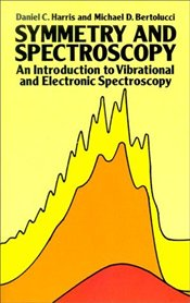 Symmetry and Spectroscopy : Introduction to Vibrational and Electronic Spectroscopy - Harris, Daniel C.