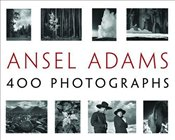 Ansel Adams : 400 Photographs  - Adams, Ansel
