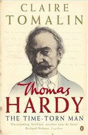 Thomas Hardy : The Time-Torn Man - Tomalin, Claire