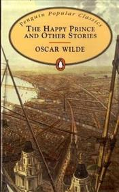 Happy Prince and Other Stories - Wilde, Oscar
