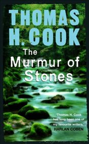 Murmur of Stones - Cook, Thomas H.