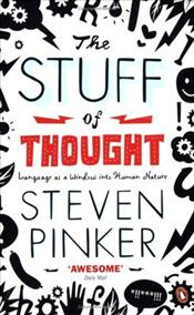Stuff of Thought : Human Ideas and Where They Come from - Pinker, Steven