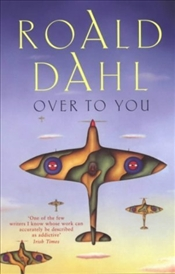 OVER TO YOU - Dahl, Roald
