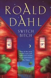 Switch Bitch  - Dahl, Roald