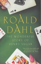 Wonderful Story of Henry Sugar and Six More - Dahl, Roald