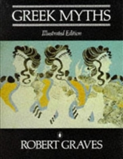 Greek Myths : Illustrated Edition - Graves, Robert