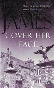 COVER HER FACE - James, P. D.