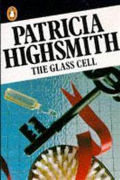 GLASS CELL - Highsmith, Patricia