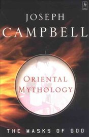 Oriental Mythology : Masks of God 2 - Campbell, Joseph