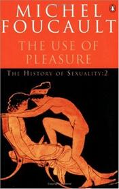 History of Sexuality 2 : Use of Pleasure - Foucault, Michel