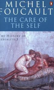 History of Sexuality 3 : Care of the Self - Foucault, Michel
