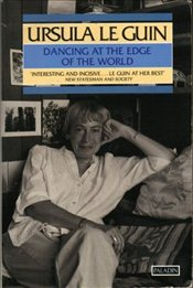 Dancing at the Edge of the World - Le Guin, Ursula K.