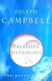 Primitive Mythology : Masks of God 1 - Campbell, Joseph