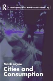 Cities and Consumption - Jayne, Mark