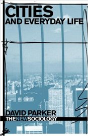Cities and Everyday Life - Parker, David