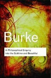 Philosophical Enquiry Into the Sublime and Beautiful 2e - Burke, Edmund