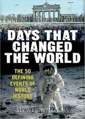 Days That Changed the World - Williams, Hywel
