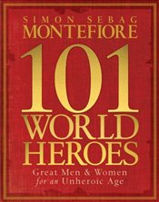 101 World Heroes - Montefiore, Simon Sebag