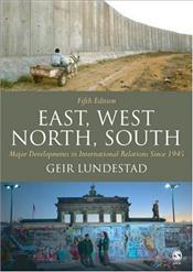 East, West, North, South : Major Developments in International Relations Since 1945 - Lundestad, Geir