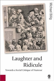 Laughter and Ridicule : Towards a Social Critique of Humour - Billig, Michael