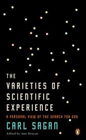 Varieties of Scientific Experience : Personal View of the Search for God - Sagan, Carl