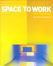 Space to Work : New Office Design - Myerson, Jeremy