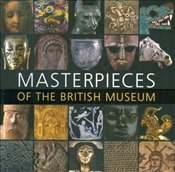 Masterpieces of the British Museum - Hill, J.D.