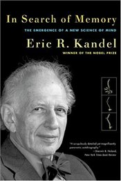 In Search of Memory : Emergence of a New Science of Mind - Kandel, Eric R.