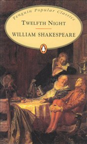 Twelfth Night Or,What You Will  - Shakespeare, William