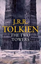 Two Towers Illustrated edition : Lord of the Rings 2 - Tolkien, J. R. R.
