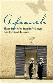 Afsaneh : Short Stories by Iranian Women - Kaveh, Basmenji