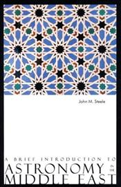 Brief Introduction To Astronomy in The Middle East - Steele, John M.
