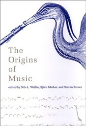 Origins of Music  - Wallin, Nils Lennart