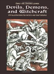 Devils, Demons, and Witchcraft : 244 Illustrations for Artists  - Lehner, Ernst