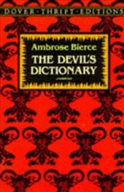 Devils Dictionary  - Bierce, Ambrose