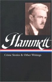Crime Stories and Other Writings  - Hammett, Dashiell