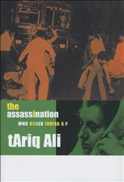 Assassination : Who Killed Indira G? - Ali, Tarık