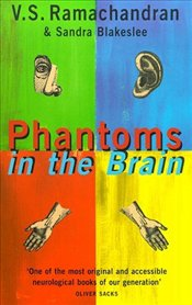 Phantoms in the Brain : Human Nature and the Architecture of the Mind - Ramachandran, Vilayanur S.