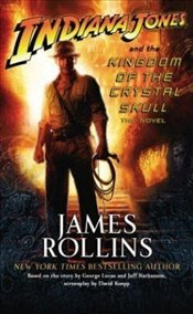 Indiana Jones and the Kingdom of the Crystal Skull - Rollins, James