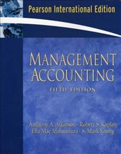 Management Accounting 5e PIE - ATKINSON, ANTHONY A.