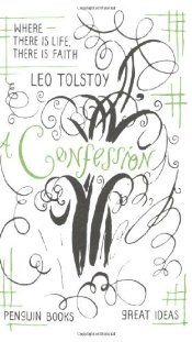 Confession - Great Ideas - Tolstoy, Lev Nikolayeviç