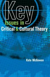 Key Issues in Critical and Cultural Theory - McGowan, Kate