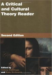Critical and Cultural Theory Reader - EASTHOPE, ANTHONY