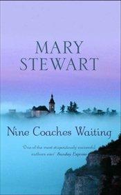 Nine Coaches Waiting - Stewart, Mary